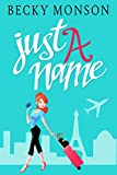Just a Name: A Romantic Comedy Novel (Just a Series)