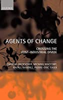 Agents of Change: Crossing the Post-Industrial Divide