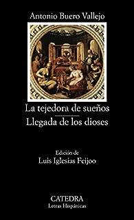 La tejedora de sueños; Llegada de los dioses par Antonio Buero Vallejo