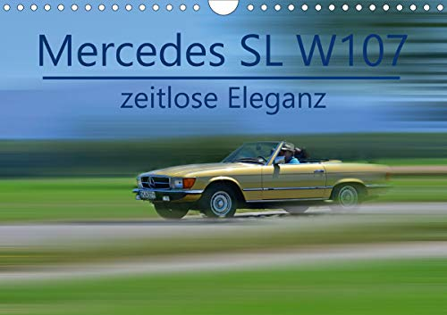 Mercedes SL W107 - zeitlose Eleganz (Wandkalender 2021 DIN A4 quer)
