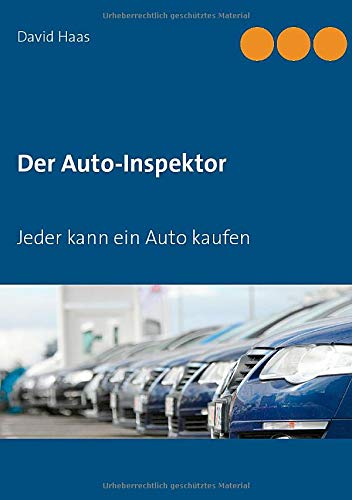 Der Auto-Inspektor: Jeder kann ein Auto kaufen
