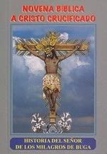 Novena Biblica a Cristo Crucificado - Historia Del Senor De Los Milagros De Buga (250.000 Vendidas)