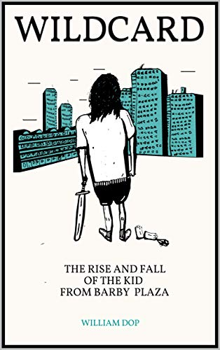 WILDCARD: THE RISE AND FALL OF THE KID FROM BARBY PLAZA (English...