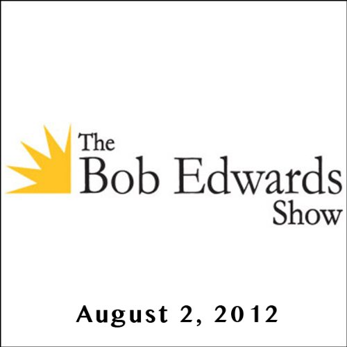 The Bob Edwards Show, Brian Lewis, Gore Vidal, and John Feinstein, August 2, 2012 audiobook cover art