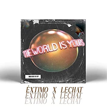 The World Is Yours (feat. Lechat)