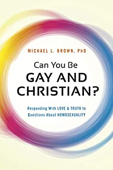Can You Be Gay and Christian?  Responding With Love and Truth to Questions About Homosexuality