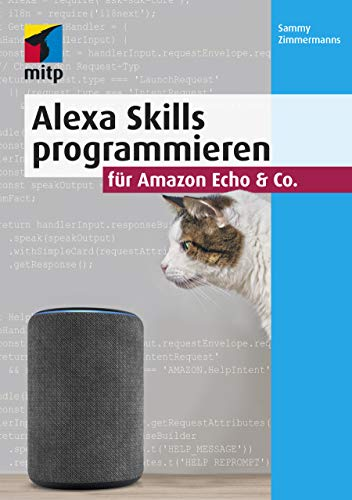 Alexa Skills programmieren für Amazon Echo & Co. (mitp Professional)