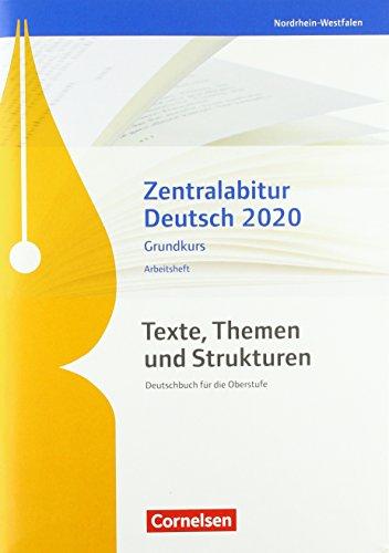 Texte, Themen und Strukturen - Deutschbuch für die Oberstufe - Nordrhein-Westfalen: Zentralabitur Deutsch 2020 - Arbeitsheft - Grundkurs