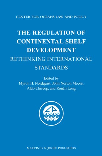 The Regulation of Continental Shelf Development: Rethinking International Standards (Center for Oceans Law and Policey, Band 17)