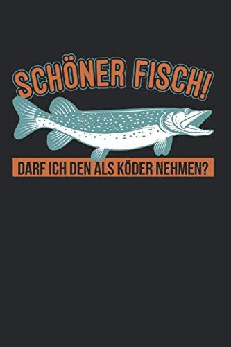 Schöner Fisch! Darf Ich Den Als Köder Nehmen: Angler & Hecht Notizbuch 6\'x9\' Angelhaken Geschenk Für Esocidae & Angeln