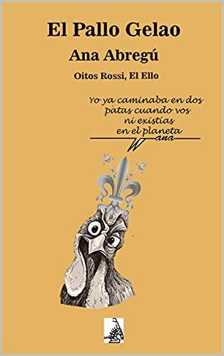 El Pallo Gelao (Spanish Edition)
