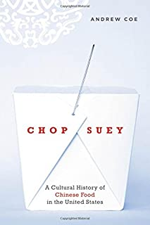 Chop Suey: A Cultural History of Chinese Food in the United States