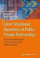 Cyber Situational Awareness in Public-Private-Partnerships: Organisationsuebergreifende Cyber-Sicherheitsvorfaelle effektiv bewaeltigen