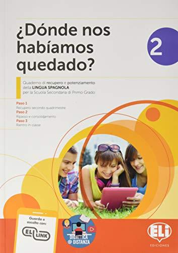 Dónde nos habíamos quedado? Quaderno di recupero e potenziamento della lingua spagnola. Per la Scuola media (Vol. 2)