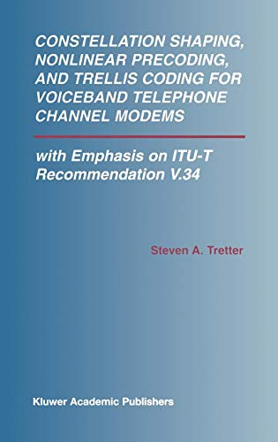 Constellation Shaping, Nonlinear Precoding, and Trellis Coding for Voiceband Telephone Channel Modems: With Emphasis on Itu-T Recommendation V.34