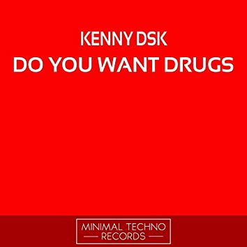 Do You Want Drugs