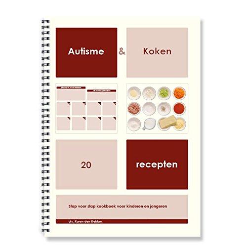 Autisme & Koken: 20 recepten. Stap voor stap kookboek voor kinderen en jongeren
