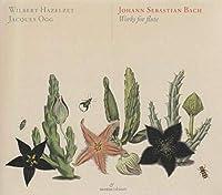 無伴奏フルート・パルティータ、無伴奏チェロ組曲集(フルート版)、トリオ・ソナタ集 ウィルベルト・ハーツェルツェット、ジャック・オッホ(2CD)