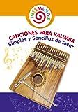 Canciones para Kalimba Simples y Sencillas de Tocar: Adecuado para las Notas de Kalimba...