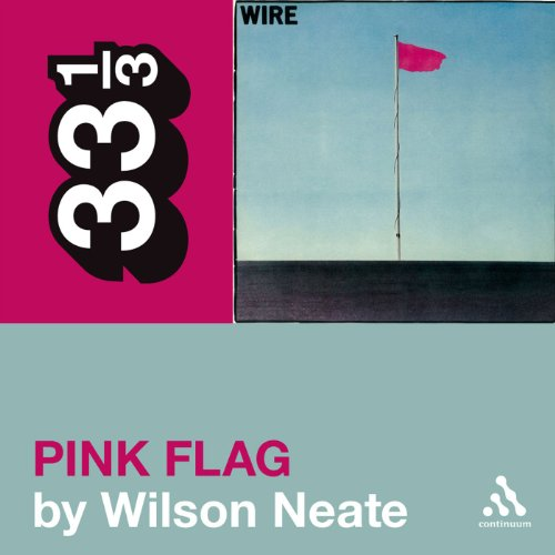 Wire's 'Pink Flag' (33 1/3 Series) cover art