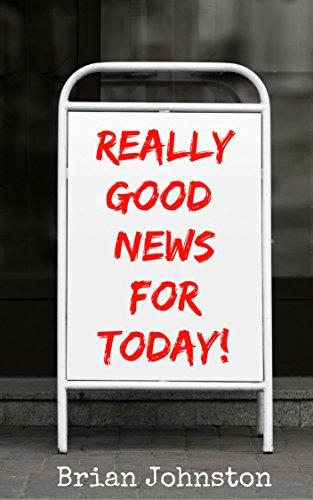 Really Good News For Today! (English Edition)