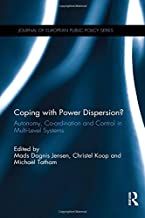 Coping with Power Dispersion: Autonomy, Co-ordination and Control in Multi-Level Systems (Journal of European Public Policy Series)