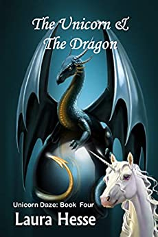 The Unicorn & The Dragon (a short children's bedtime story for unicorn and dragon lovers) (Unicorn Daze Book 4) by [Laura Hesse]