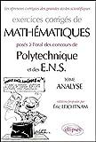Oral Mathématiques Polytechnique et ENS, Analyse - Exercices corrigés