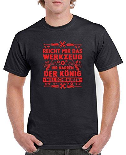 Comedy Shirts - Reicht Mir das Werkzeug Ihr Narren der König Will Schrauben. - Herren T-Shirt - Schwarz/Rot Gr. XXL