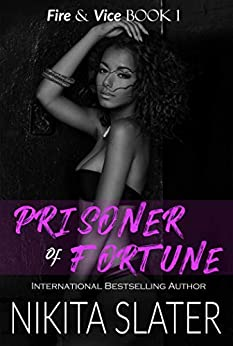 Prisoner of Fortune (Fire & Vice Book 1) by [Nikita Slater]