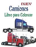 Camiones Libro para Colorear: Libro de colorear para niños con camiones monstruo, camiones de bomberos, camiones de volteo, camiones de basura y más. ... preescolares, de 2 a 4 años, de 4 a 8 años