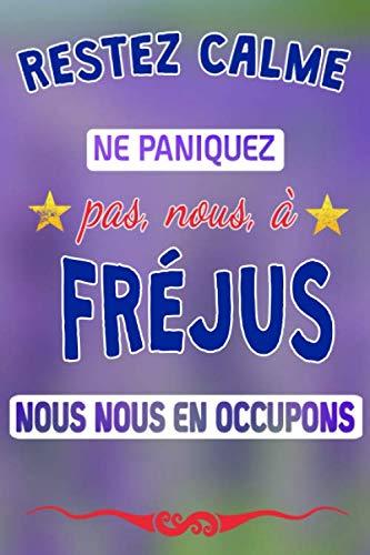 Restez calme, ne paniquez pas, nous, à Fréjus nous nous en occupons: journal   agenda   carnet de notes avec page lignée