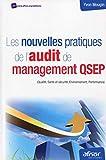 Les nouvelles pratiques de l'audit de management QSEP - (Qualité, santé et sécurité, environnement, performance).