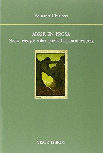 Abrir en prosa: Nueve ensayos sobre poesía hispanoamericana: 176 (Biblioteca Filológica Hispana)