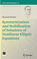Symmetrization and Stabilization of Solutions of Nonlinear Elliptic Equations (Fields Institute Monographs)