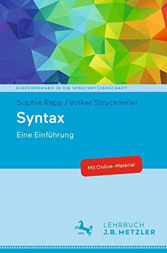 Syntax: Eine Einführung (Einführungen in die Sprachwissenschaft)