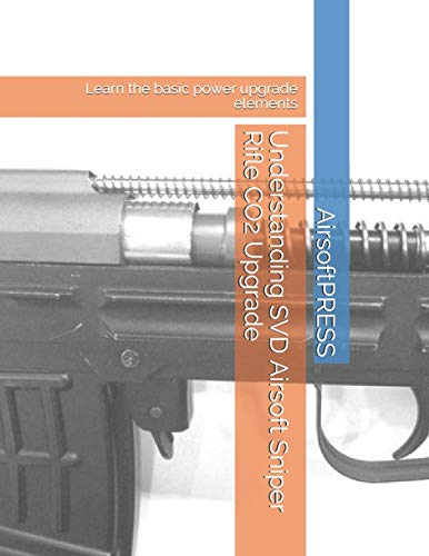 Understanding SVD Airsoft Sniper Rifle CO2 Upgrade: Learn the basic power upgrade elements