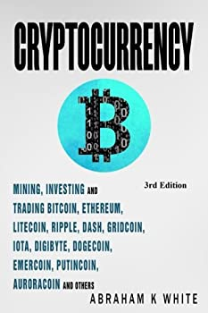 Cryptocurrency  Mining Investing and Trading in Blockchain including Bitcoin Ethereum Litecoin Ripple Dash Dogecoin Emercoin Putincoin Auroracoin and others  Fintech