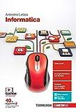 Informatica. Per le Scuole superiori. Con e-book. Con espansione online