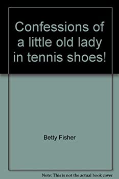 """""""Confessions of a little old lady in tennis shoes!"""": Poems 091231043X Book Cover"""