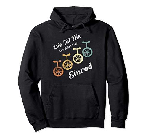 Einradfahren Unicycle Die Tut Nix Die fährt nur Einrad Pullover Hoodie
