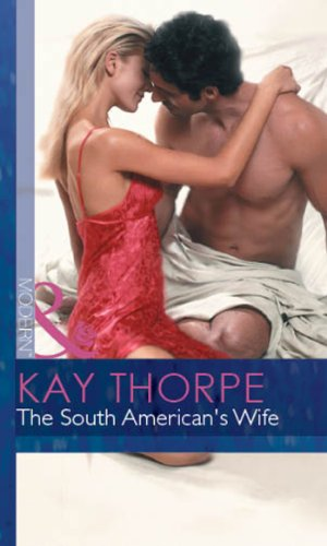 The South American's Wife (Mills & Boon Modern) (Latin Lovers, Book 19) (English Edition)