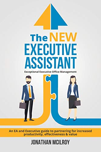 Compare Textbook Prices for The New Executive Assistant: Exceptional executive office management  ISBN 9780648116301 by McIlroy, Jonathan
