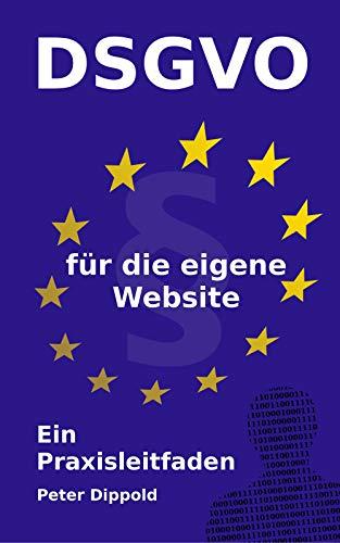 DSGVO für die eigene Website: Ein Praxisleitfaden