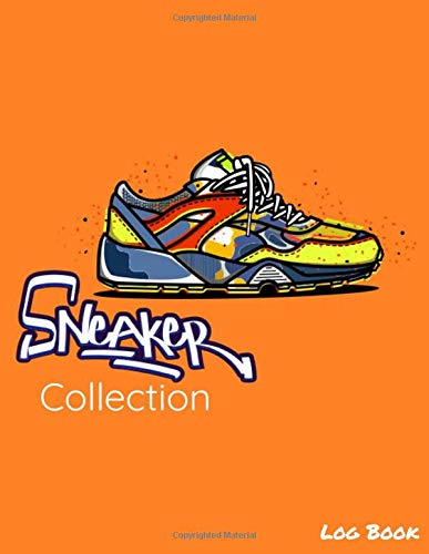 Sneakers Collection Log Book: Sneakers Collector | Sneakerhead Journal | Record Book | Catalog...