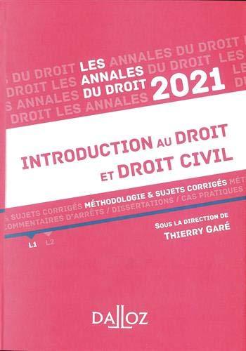 Annales Introduction au droit et droit civil 2021: Méthodologie & sujets corrigés