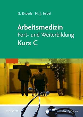 Arbeitsmedizin Fort- und Weiterbildung: Kurs C