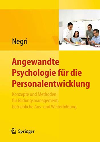 Angewandte Psychologie für die Personalentwicklung. Konzepte und Methoden für Bildungsmanagement, betriebliche Aus- und Weiterbildung