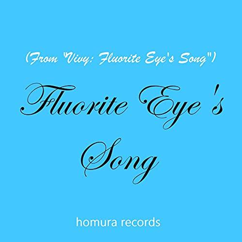 Fluorite Eye's Song (From Vivy)