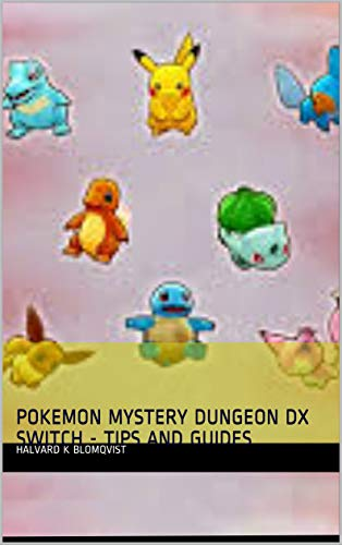POKEMON MYSTERY DUNGEON DX SWITCH - TIPS AND GUIDES: POKEMON MYSTERY DUNGEON DX SWITCH - TIPS AND GUIDES (English Edition)
